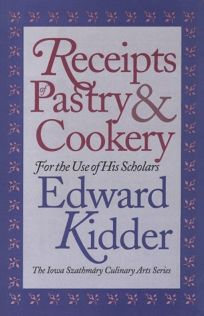 Receipts of Pastry and Cookery: For the Use of His Scholars
