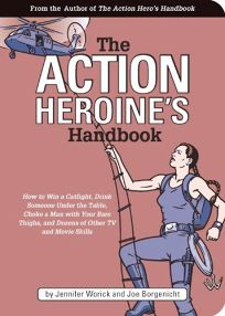 The Action Heroines Handbook: How to Win a Catfight