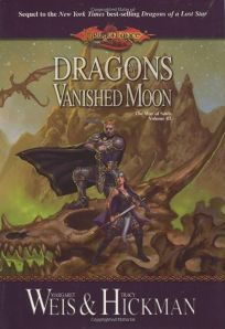 DRAGONS OF A VANISHED MOON: The War of Souls Volume Three