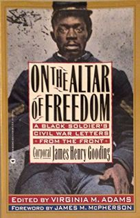 On the Altar of Freedom: A Black Soldiers Civil War Letters from the Front