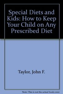 Special Diets and Kids: How to Keep Your Child on Any Prescribed Diet