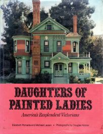 Daughters of Painted Ladies: Americas Resplendent Victorians