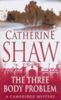 The Three Body Problem: A Cambridge Mystery