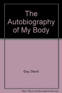 Autobiography of My Body