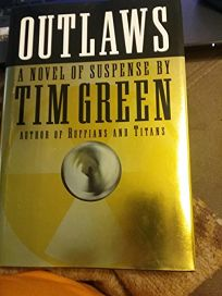 Outlaws: A Novel of Suspense