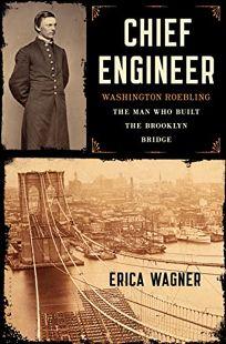 Chief Engineer: Washington Roebling