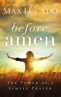 Before Amen: The Power of a Simple Prayer
