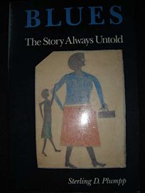 Blues: The Story Always Untold