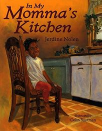 Children\'s Book Review: In My Momma\'s Kitchen by Jerdine Nolen ...