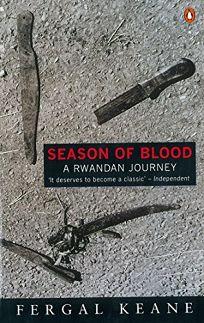 Season of Blood Season of Blood: A Rwandan Journey a Rwandan Journey