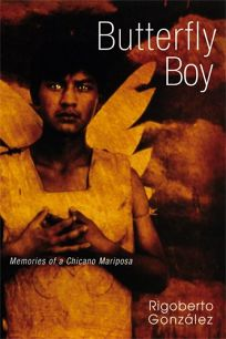 Butterfly Boy: Memoirs of a Chicano Mariposa
