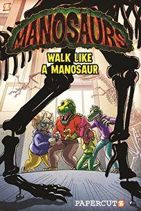 Manosaurs Vol. 1: Walk Like a Manosaur
