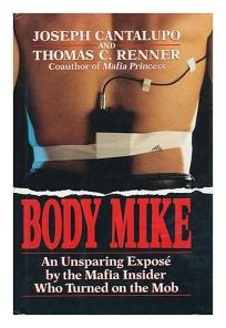 Body Mike: An Unsparing Expose by the Mafia Insider Who Turned on the Mob