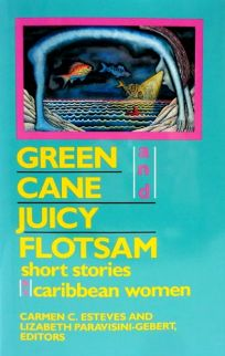 Fiction Book Review Green Cane And Juicy Flotsam Short