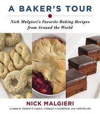 A Bakers Tour: Nick Malgieris Favorite Baking Recipes from Around the World