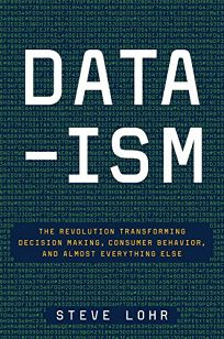 Data-ism: The Revolution Transforming Decision Making
