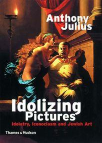 IDOLIZING PICTURES: Idolatry