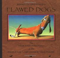 FLAWED DOGS: The Year-End Leftovers at the Piddleton Last Chance Dog Pound