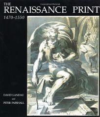The Renaissance Print: 1470-1550