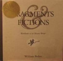 Fragments & Fictions: Workbooks of an Obscure Writer