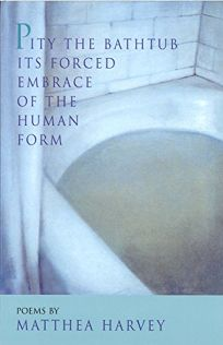 Pity the Bathtub Its Forced Embrace of the Human F
