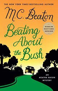 Beating About the Bush: An Agatha Raisin Mystery