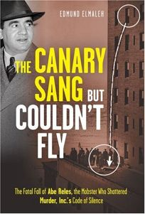 The Canary Sang But Couldnt Fly: The Fatal Fall of Abe Reles