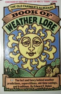 The Old Farmers Almanac Book of Weather Lore: The Fact and Fancy Behind Weather Predictions