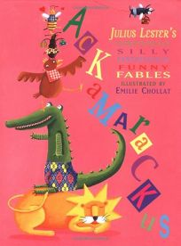 ACKAMARACKUS: Julius Lesters Sumptuously Silly Fantastically Funny Fables