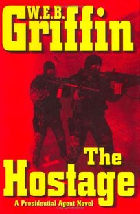 The Hostage: A Presidential Agent Novel