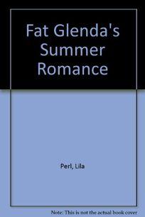 Fat Glendas Summer Romance