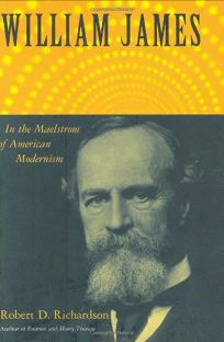 William James: In the Maelstrom of American Modernity