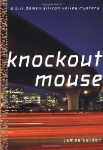 Knockout Mouse: A Bill Damen Silicon Valley Mystery
