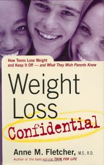 Weight Loss Confidential: How Teens Lose Weight and Keep It Off—and What They Wish Parents Knew