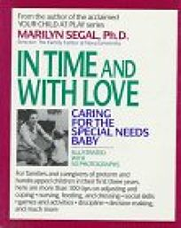 In Time and with Love: Caring for the Special Needs Baby