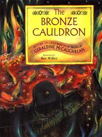 The Bronze Cauldron Myths and Legends of the World: Myths and Legends of the World