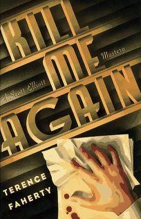 Kill Me Again: A Scott Elliott Mystery