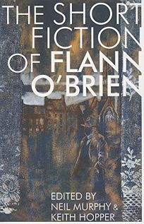 The Short Fiction of Flann OBrien