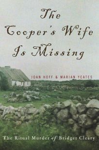 The Coopers Wife Is Missing: The Trials of Bridget Cleary