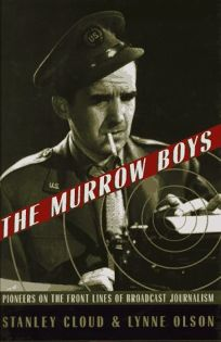 The Murrow Boys: The Fleeting Glory of Broadcast Journalism