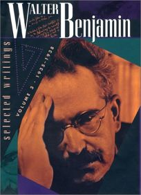 WALTER BENJAMIN: Selected Writings Volume 3: 1935–1938