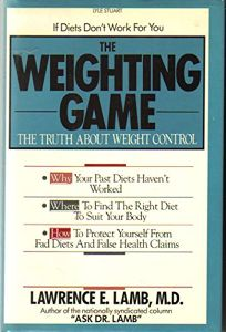 The Weighting Game: The Truth about Weight Control
