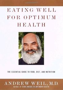 Eating Well for Optimum Health: The Essential Guide to Food