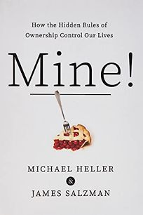 Mine!: How the Hidden Rules of Ownership Control Our Lives
