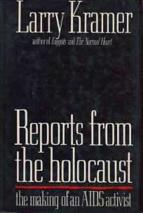 Reports from the Holocaust: The Making of an AIDS Activist