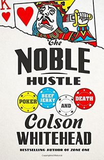The Noble Hustle: Poker