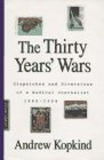Thirty Years War: Dispatches and Diversions of a Radical Journalist