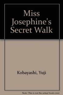 Miss Josephines Secret Walk