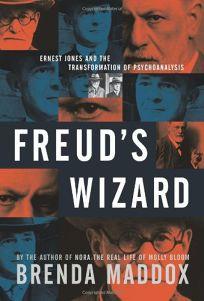 Freuds Wizard: The Enigma of Ernest Jones