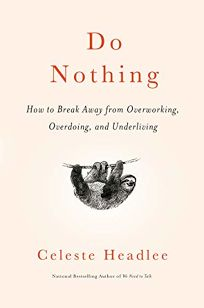 Do Nothing: How to Break Away from Overworking